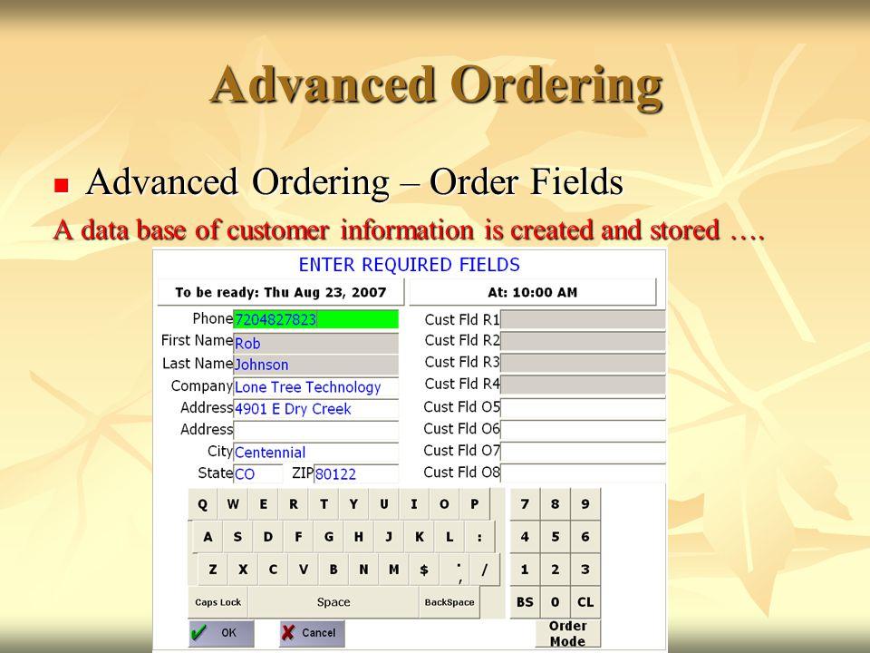 Advanced Ordering Advanced Ordering – Order Fields