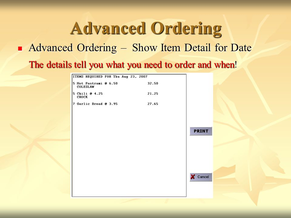 Advanced Ordering Advanced Ordering – Show Item Detail for Date