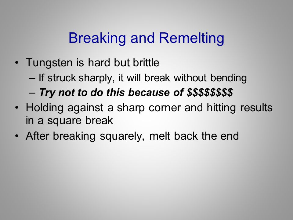 Breaking and Remelting