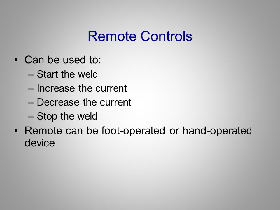 Remote Controls Can be used to: