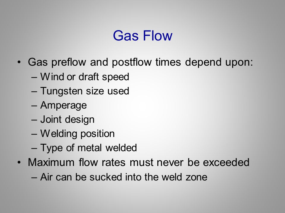 Gas Flow Gas preflow and postflow times depend upon: