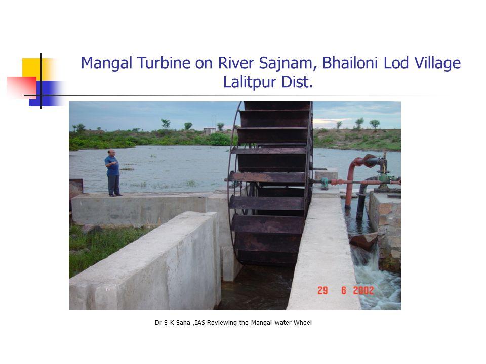 Mangal Turbine on River Sajnam, Bhailoni Lod Village Lalitpur Dist.