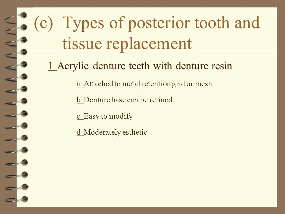 (c) Types of posterior tooth and tissue replacement
