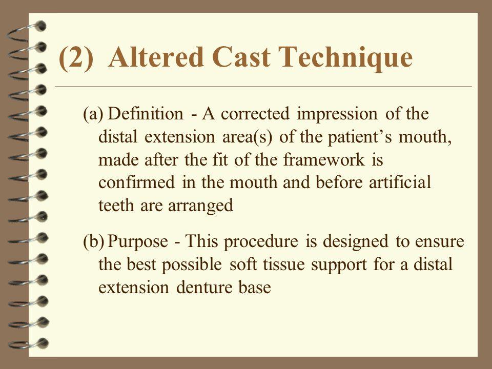 (2) Altered Cast Technique
