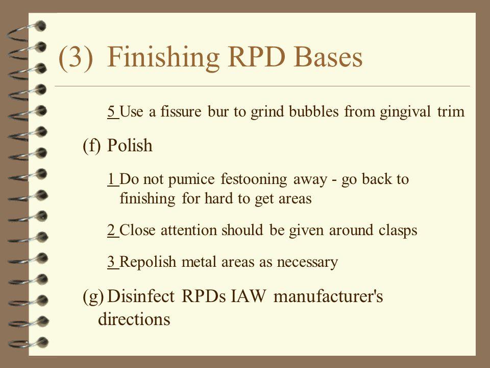 (3) Finishing RPD Bases (f) Polish