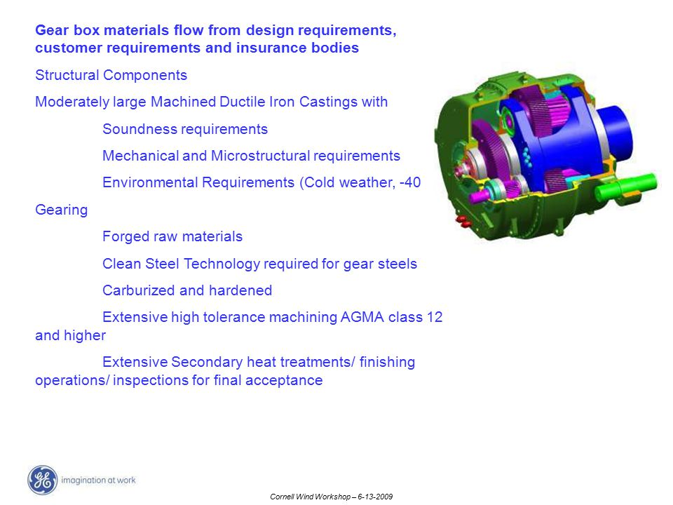 Gear box materials flow from design requirements, customer requirements and insurance bodies