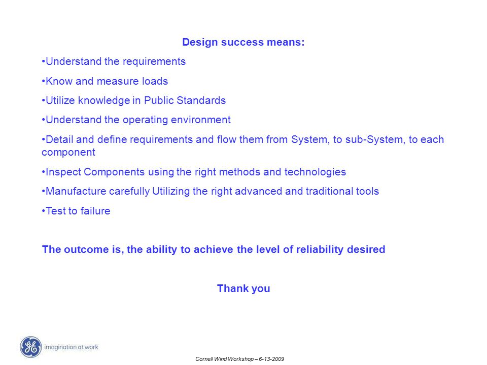 Design success means: Understand the requirements. Know and measure loads. Utilize knowledge in Public Standards.