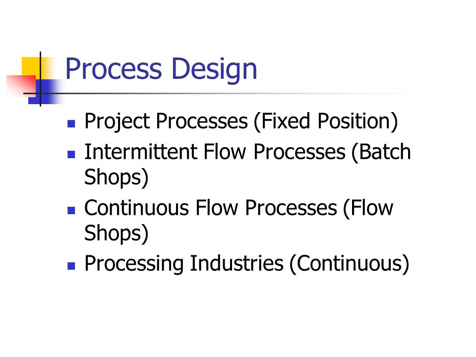 Process Design Project Processes (Fixed Position)