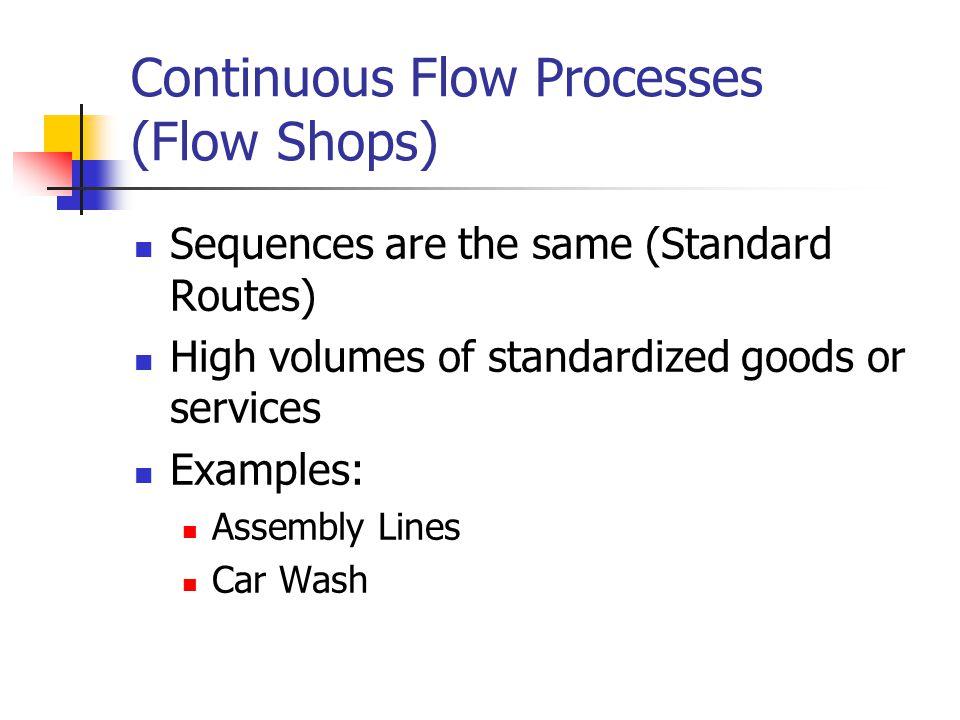 Continuous Flow Processes (Flow Shops)
