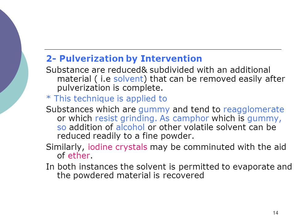 2- Pulverization by Intervention