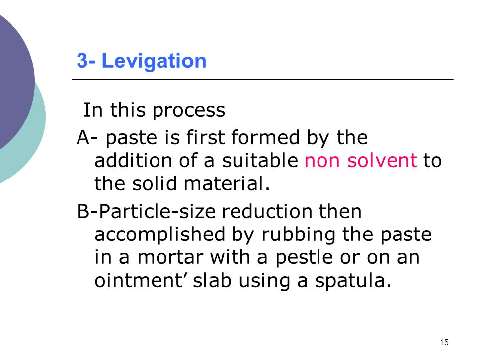 3- Levigation In this process