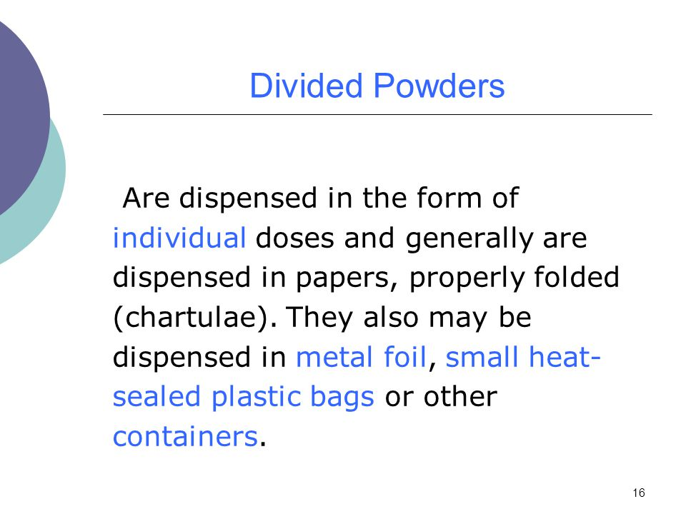 Divided Powders Are dispensed in the form of