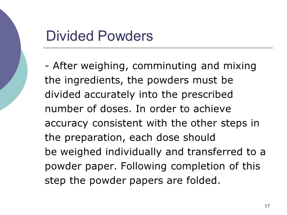 Divided Powders - After weighing, comminuting and mixing