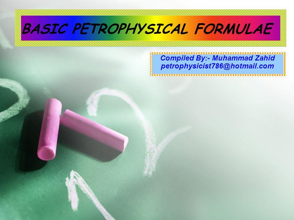 BASIC PETROPHYSICAL FORMULAE