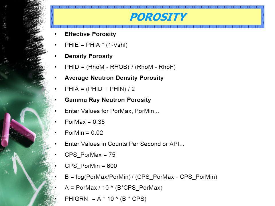 POROSITY Effective Porosity PHIE = PHIA * (1-Vshl) Density Porosity