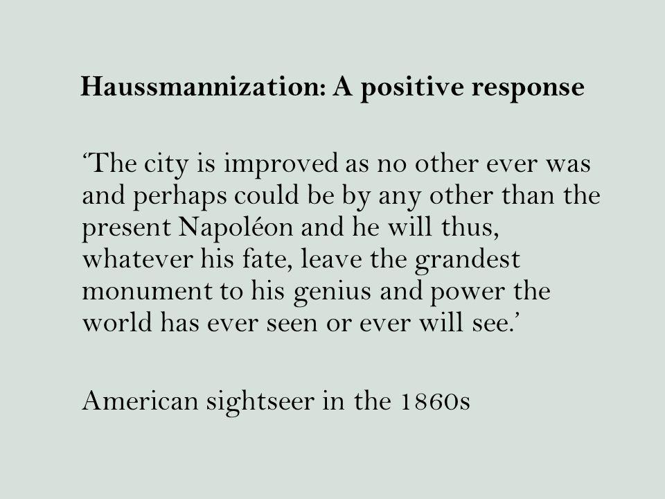 Haussmannization: A positive response
