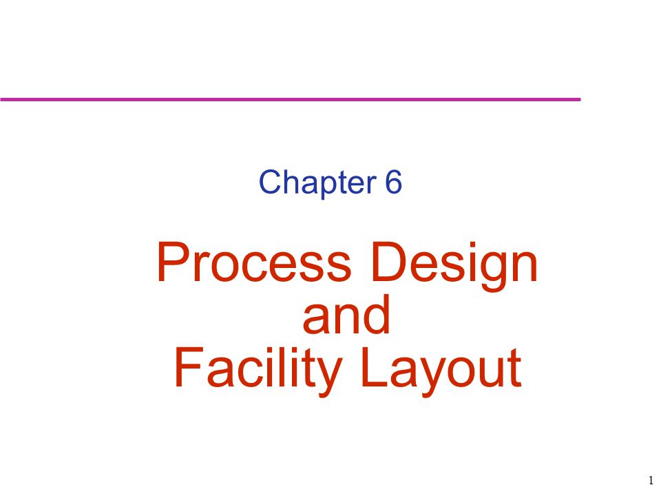 Process Design and Facility Layout