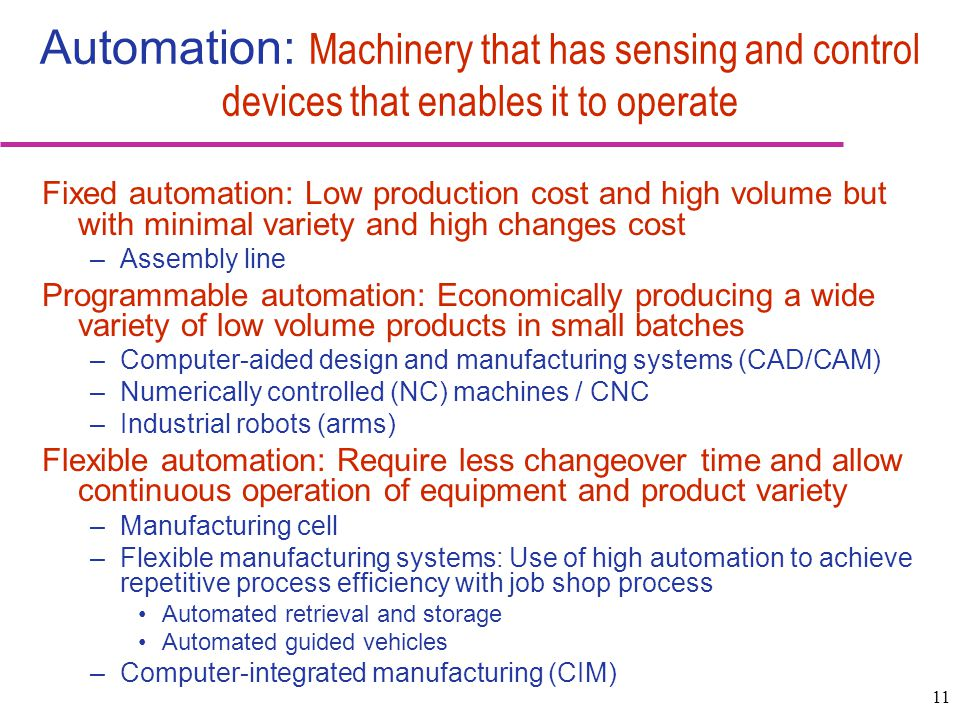 Automation: Machinery that has sensing and control devices that enables it to operate