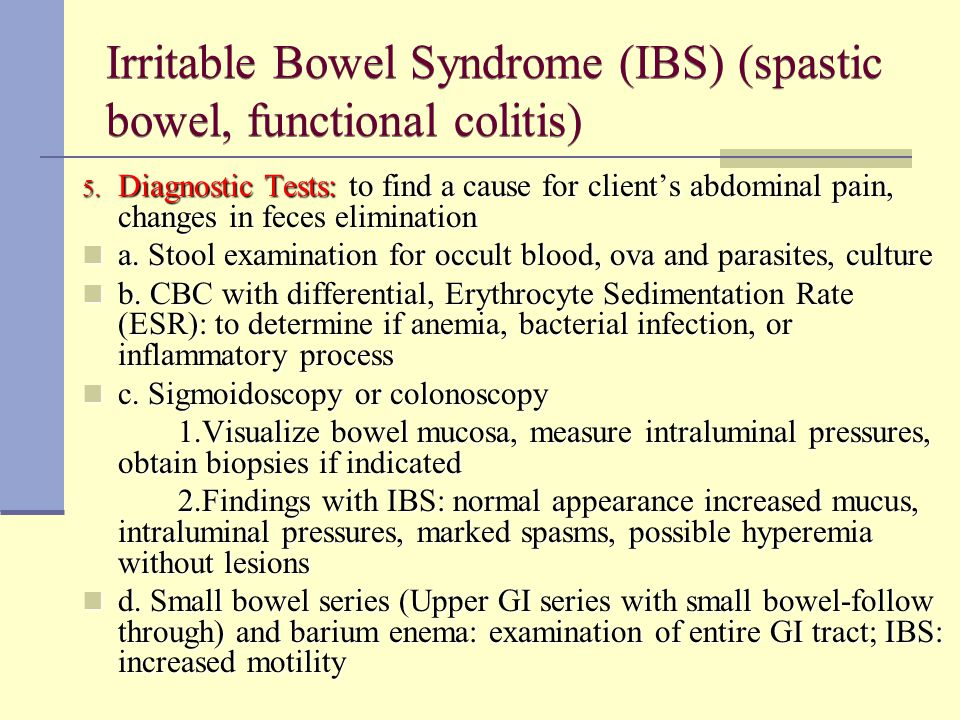 Irritable Bowel Syndrome (IBS) (spastic bowel, functional colitis)