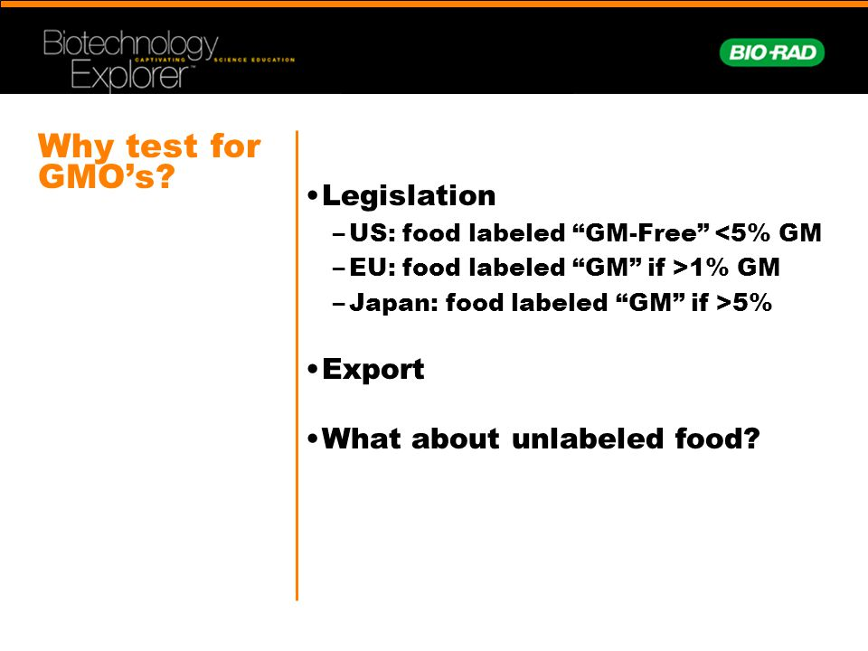 Why test for GMO's Legislation Export What about unlabeled food