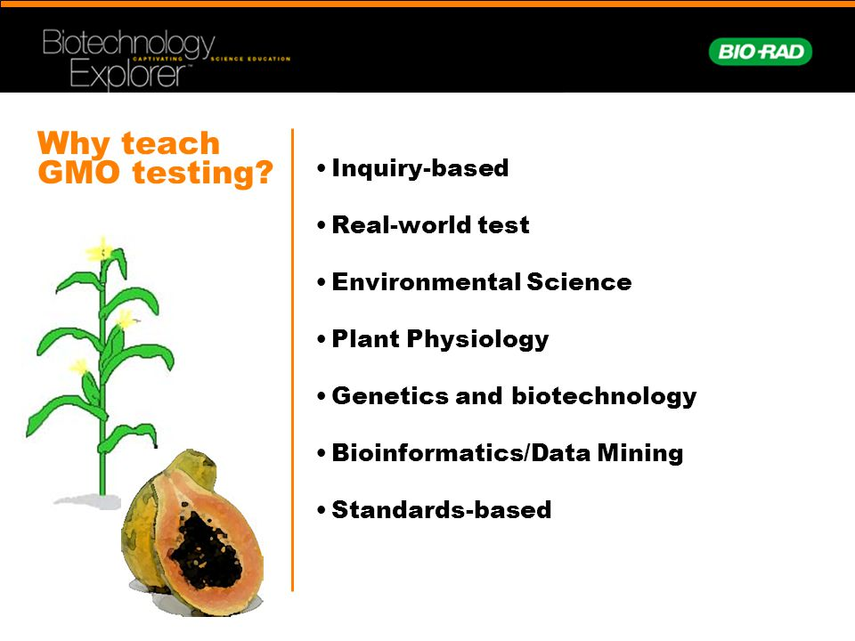 Why teach GMO testing Inquiry-based Real-world test