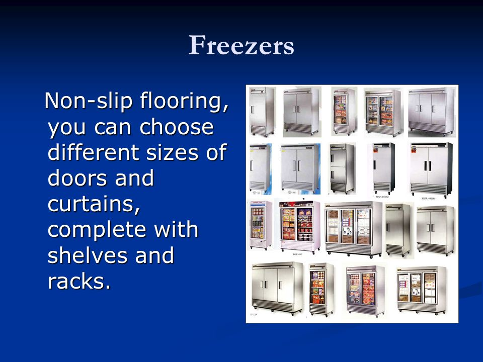 Freezers Non-slip flooring, you can choose different sizes of doors and curtains, complete with shelves and racks.