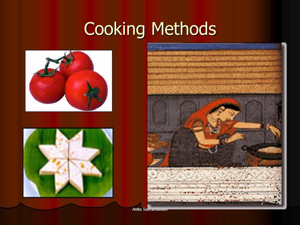 Cooking Methods Anita Subramaniam