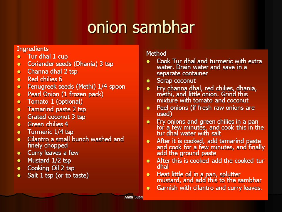 onion sambhar Ingredients Tur dhal 1 cup Method