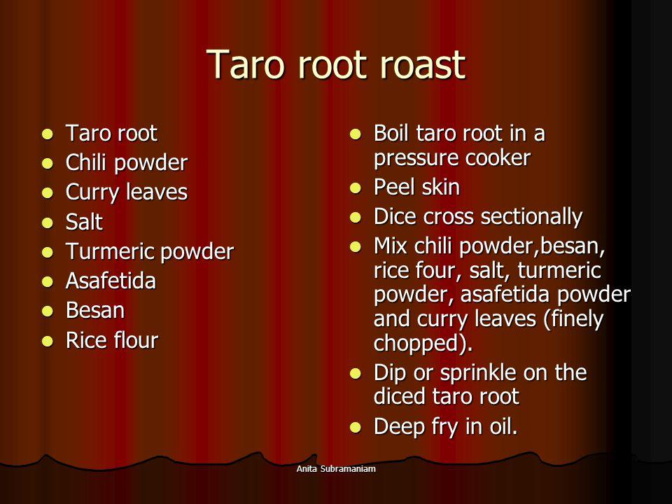 Taro root roast Taro root Chili powder Curry leaves Salt