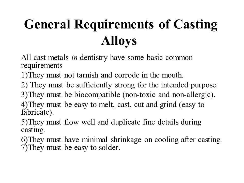General Requirements of Casting Alloys