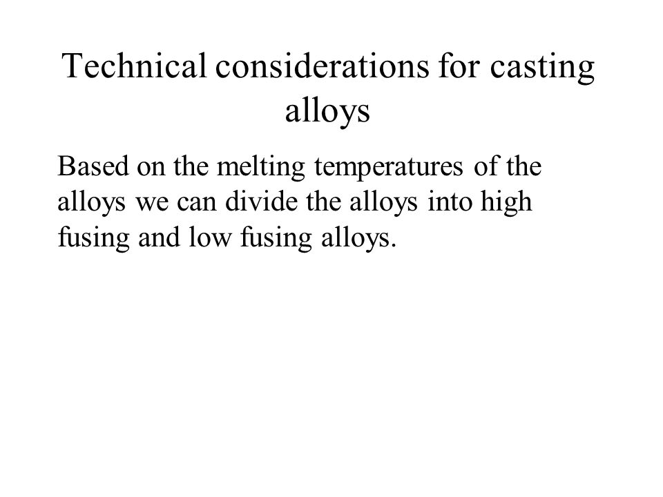 Technical considerations for casting alloys