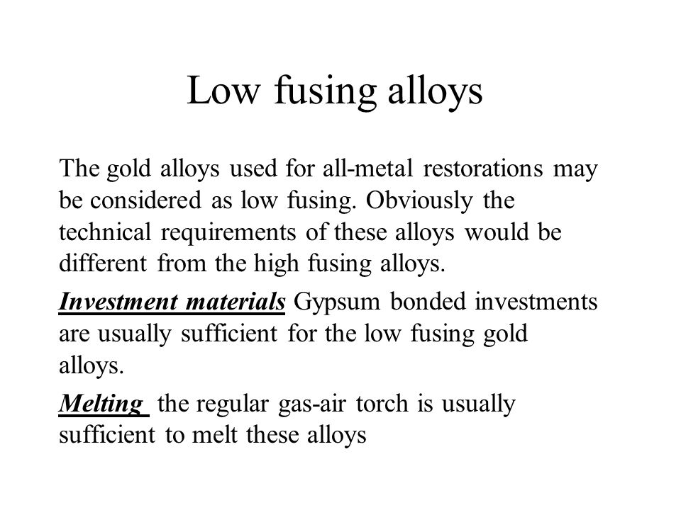 Low fusing alloys