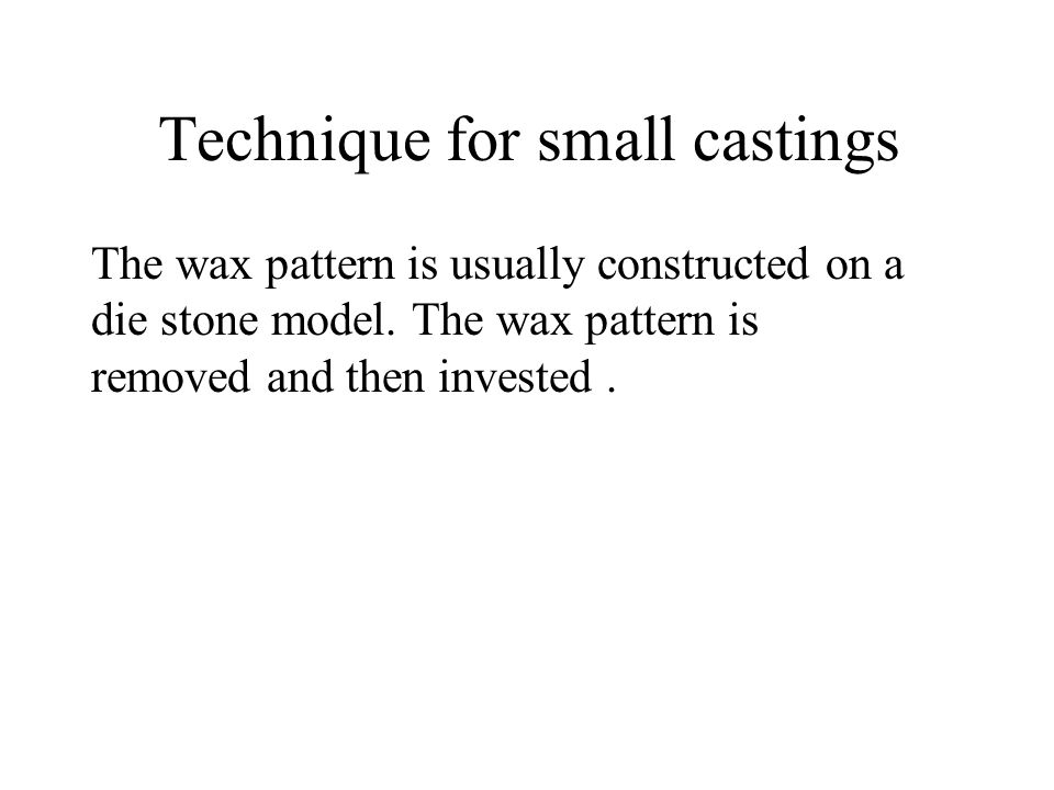 Technique for small castings