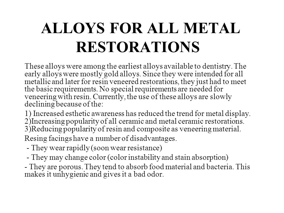 ALLOYS FOR ALL METAL RESTORATIONS