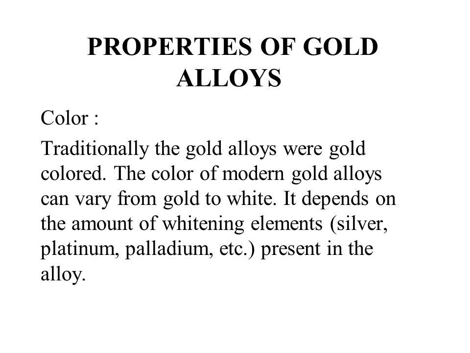 PROPERTIES OF GOLD ALLOYS