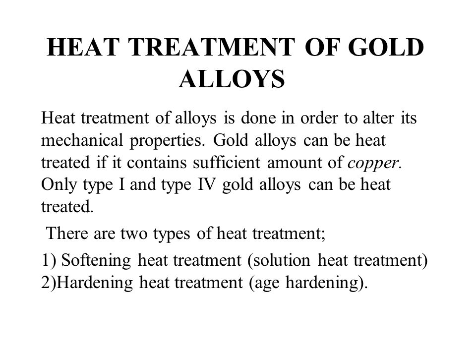 HEAT TREATMENT OF GOLD ALLOYS