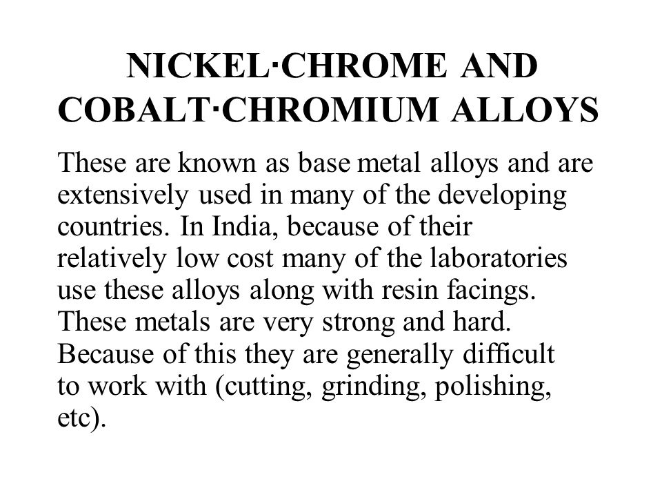 NICKEL·CHROME AND COBALT·CHROMIUM ALLOYS