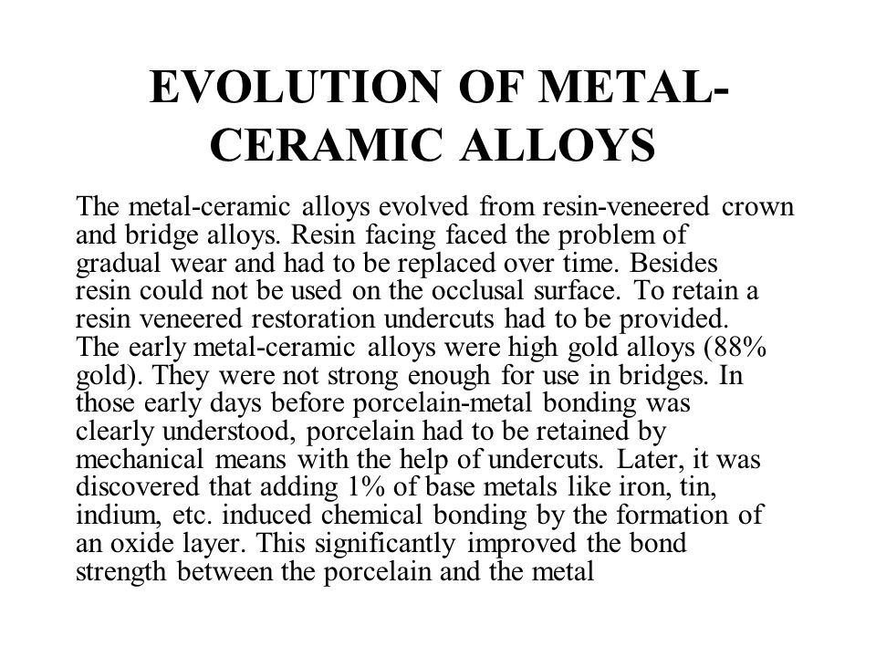 EVOLUTION OF METAL-CERAMIC ALLOYS