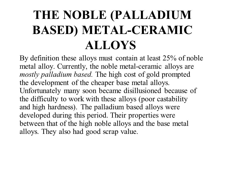 THE NOBLE (PALLADIUM BASED) METAL-CERAMIC ALLOYS