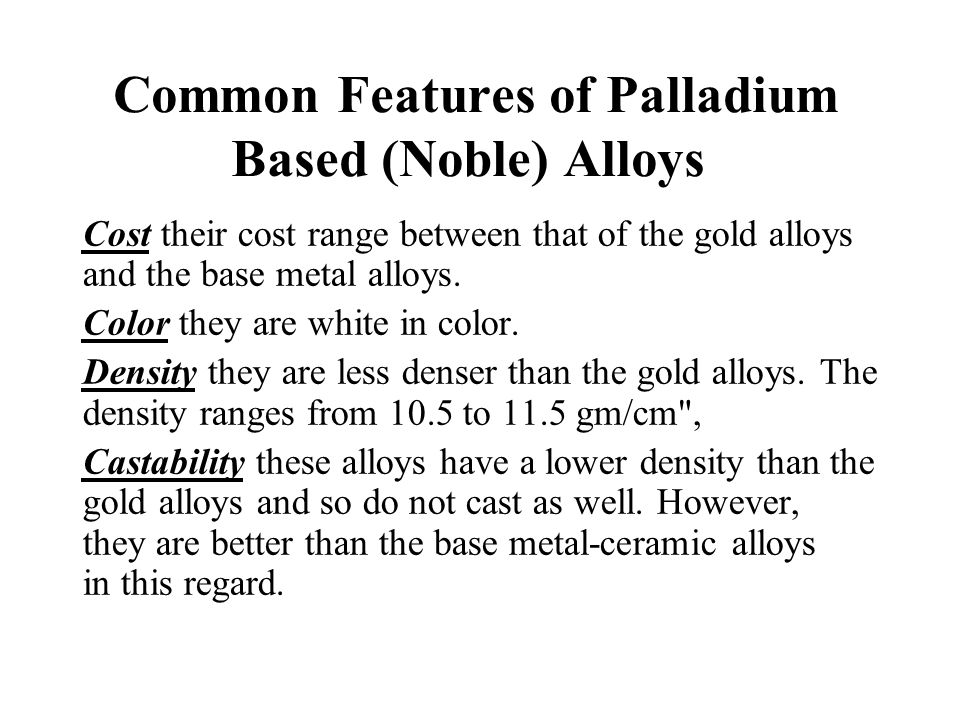 Common Features of Palladium Based (Noble) Alloys