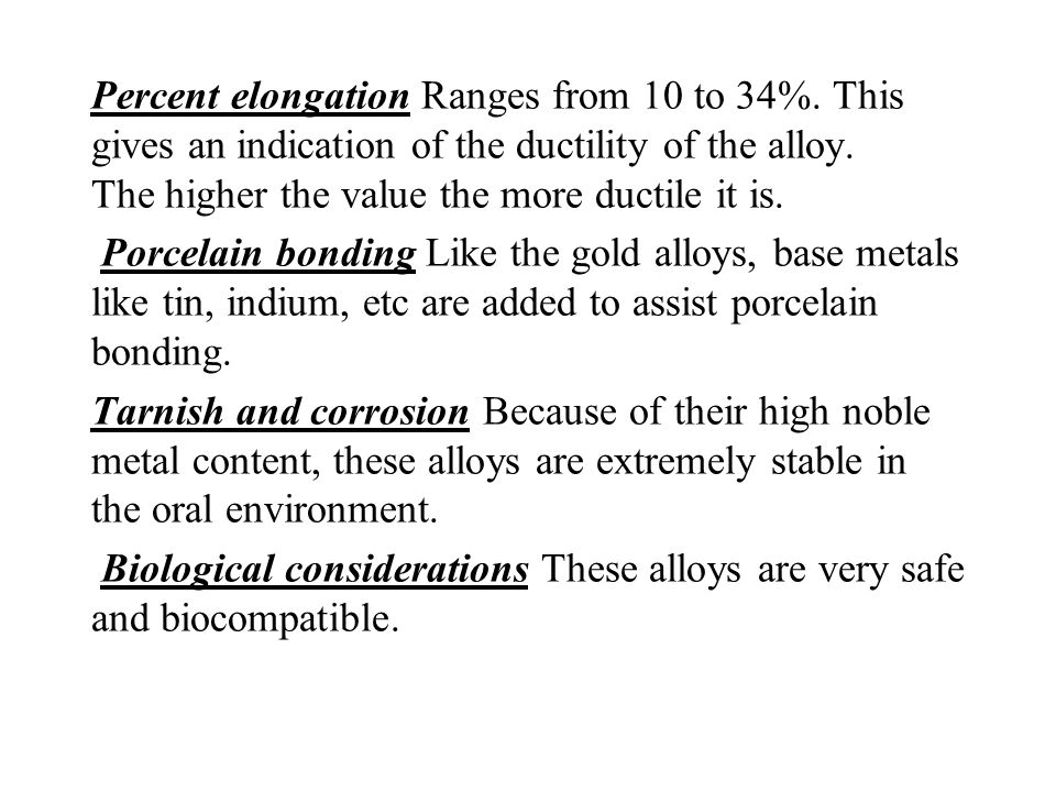 Percent elongation Ranges from 10 to 34%