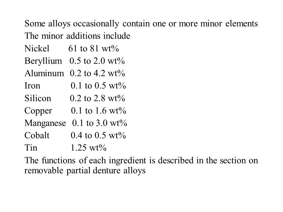 Some alloys occasionally contain one or more minor elements