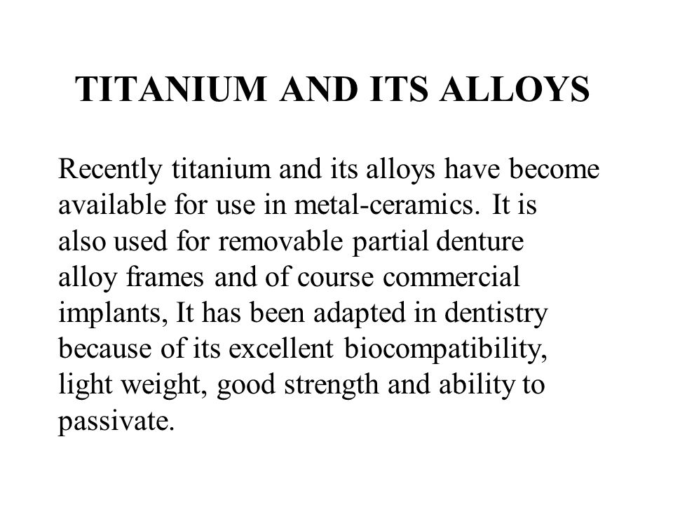 TITANIUM AND ITS ALLOYS