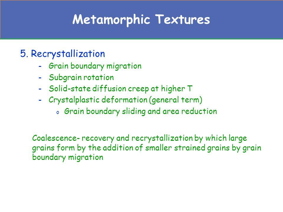Metamorphic Textures 5. Recrystallization