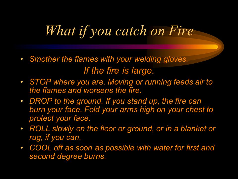 What if you catch on Fire