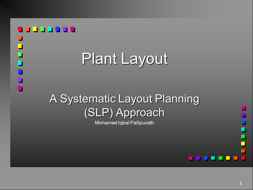 A Systematic Layout Planning (SLP) Approach Mohamed Iqbal Pallipurath