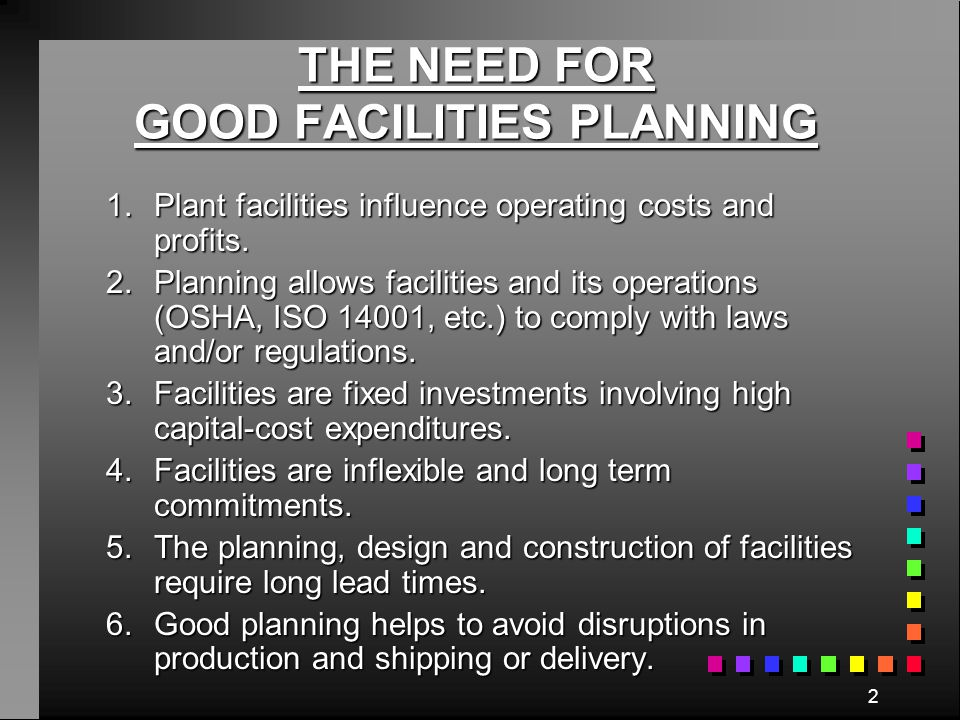 THE NEED FOR GOOD FACILITIES PLANNING