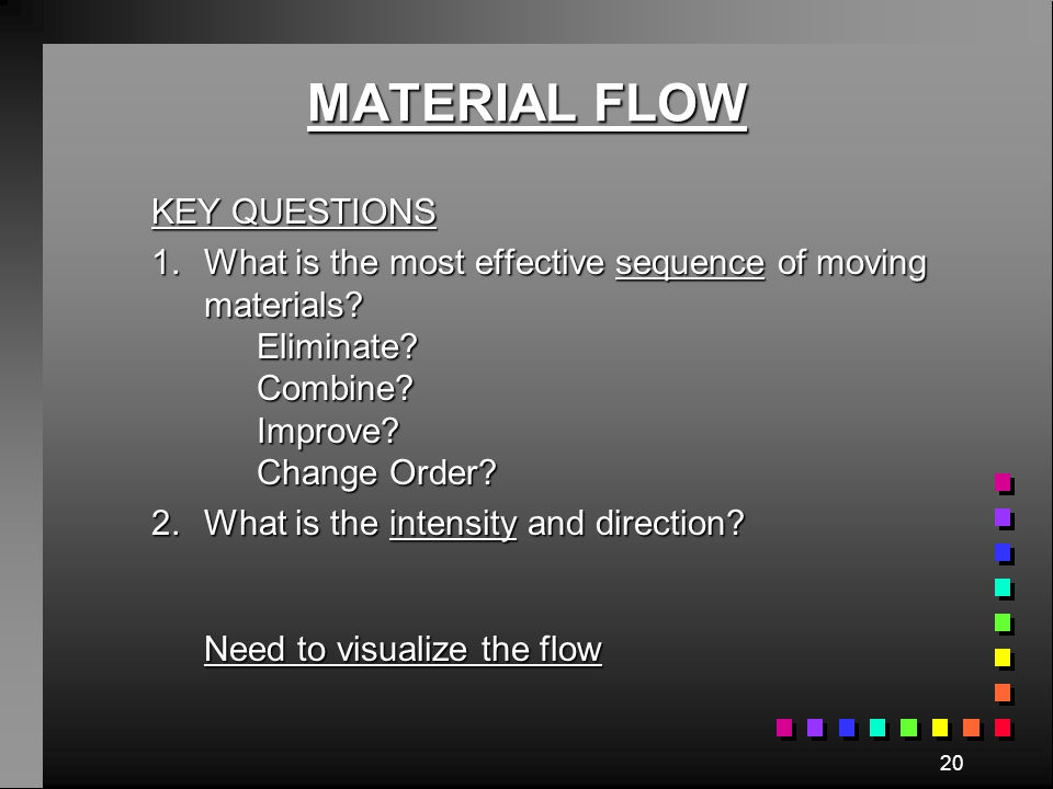 MATERIAL FLOW KEY QUESTIONS