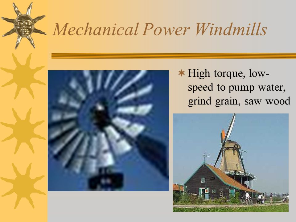 Mechanical Power Windmills