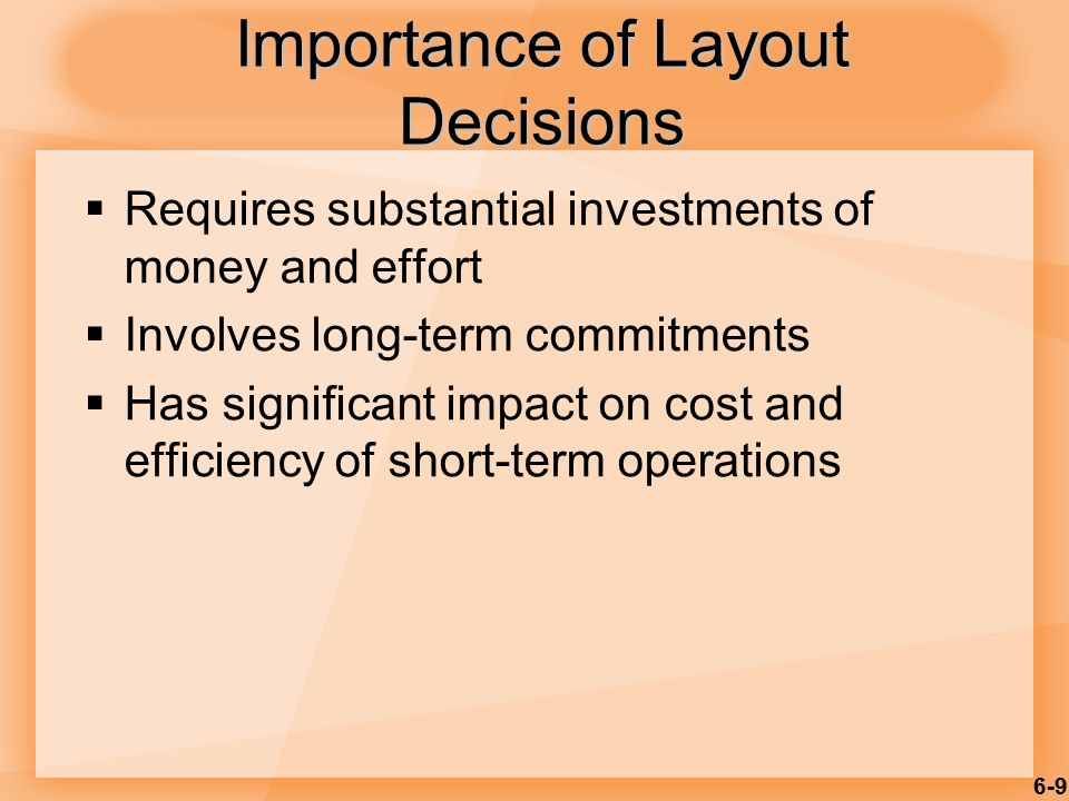 Importance of Layout Decisions